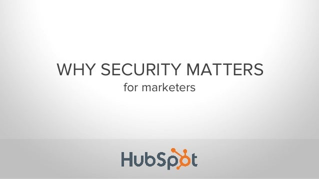 WHY SECURITY MATTERS for marketers