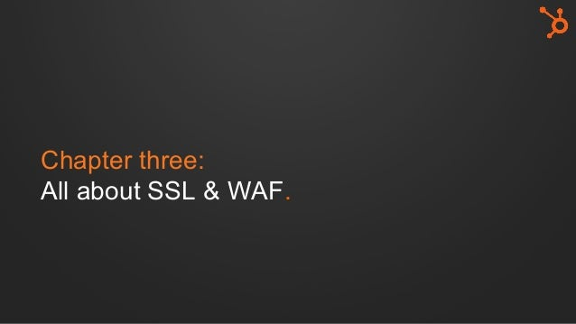 Chapter three: All about SSL & WAF.