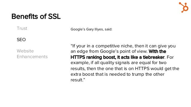 """Benefits of SSL """"If your in a competitive niche, then it can give you an edge from Google's point of view. With the HTTPS r..."""