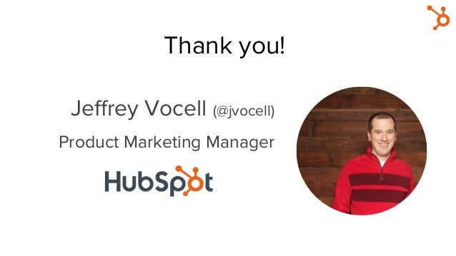 Jeffrey Vocell (@jvocell) Product Marketing Manager Thank you!
