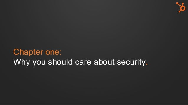 Chapter one: Why you should care about security.