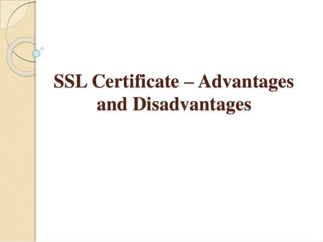 SSL Certificate – Advantages  and Disadvantages
