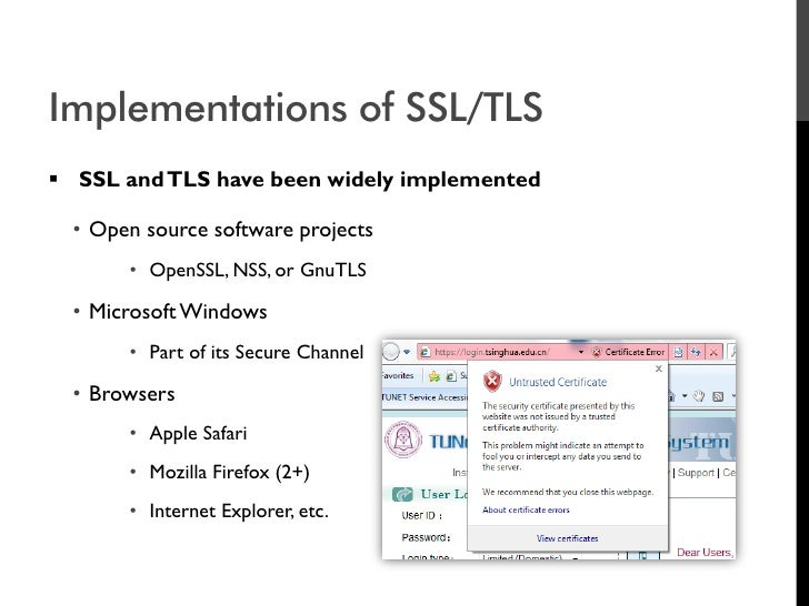 Implementations of SSL/TLS  SSL and TLS have been widely implemented    • Open source software projects        • OpenSSL,...