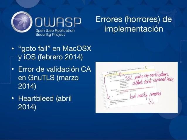 Heartbleed ● Error de programación que causa filtración de contenido de memoria del servidor ● Ocurre por no validación de...