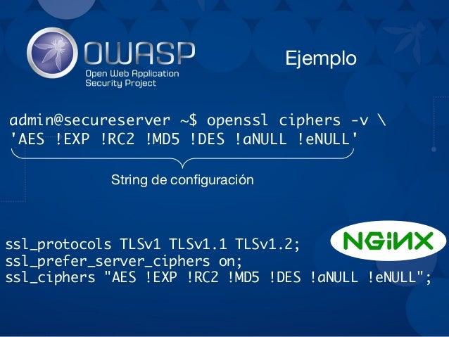 Herramienta: Mozilla SSL Configuration Generator ● Genera el código necesario para configurar servidores Apache, NginX, HA...