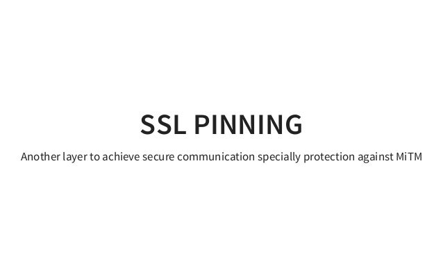 SSL Pinning and Bypasses: Android and iOS