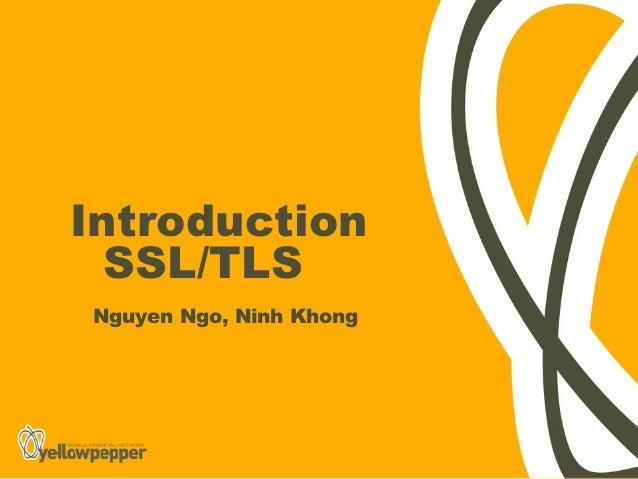Introduction  SSL/TLSNguyen Ngo, Ninh Khong