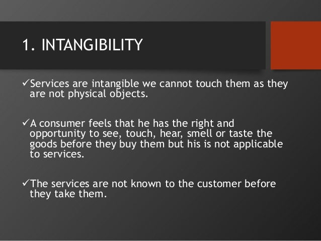 4 characteristics of services Some of the important characteristics of services are as follows: 1 perishability 2 fluctuating demand 3 intangibility 4 inseparability 5 heterogeneity 6 pricing of services 7 service quality is not statistically measurable service demand has high degree of fluctuations the changes in .