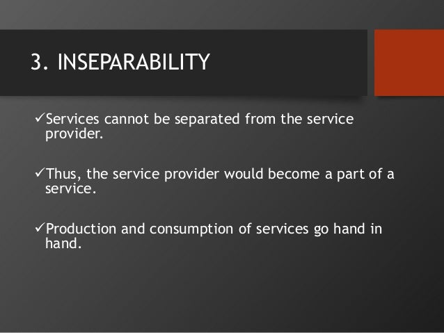 examples of intangible inseparability and perishability product service What are examples of intangible services services are all intangible for example cleaning something or an intangible service would therefore.