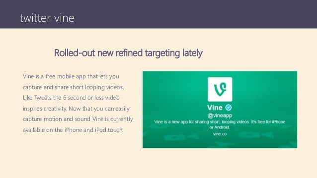 twitter vine Vine is a free mobile app that lets you capture and share short looping videos. Like Tweets the 6 second or l...