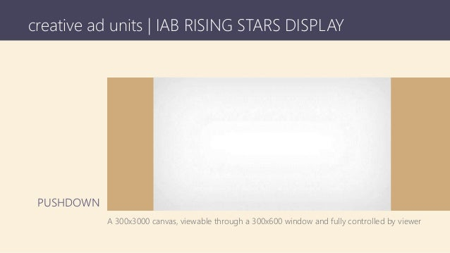 creative ad units | IAB RISING STARS DISPLAY A 300x3000 canvas, viewable through a 300x600 window and fully controlled by ...