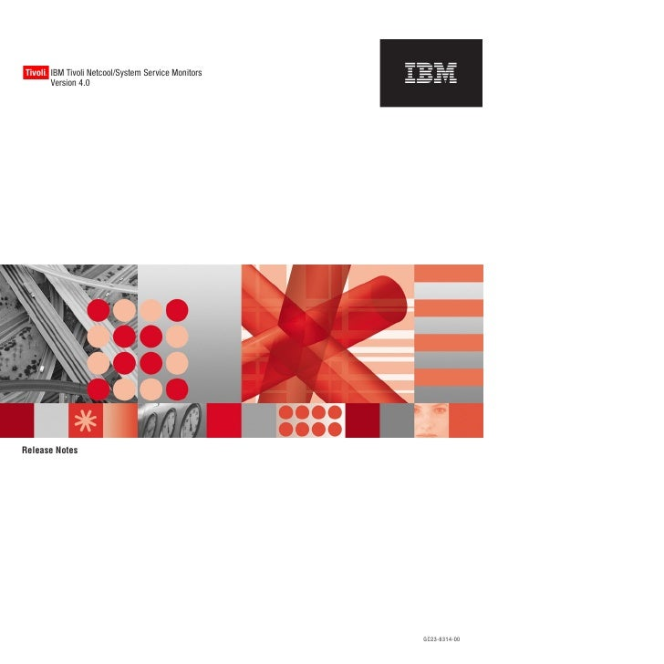 Tivoli IBM Tivoli Netcool/System Service Monitors      ®           Version 4.0     Release Notes                          ...