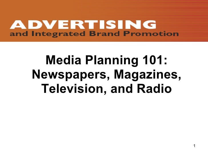 Media Planning 101: Newspapers, Magazines, Television, and Radio