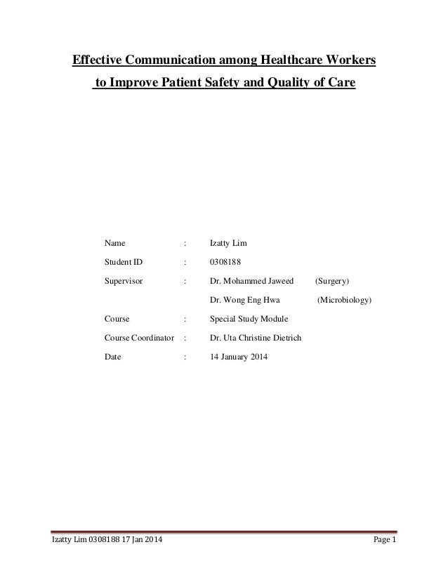 Izatty Lim 0308188 17 Jan 2014 Page 1 Effective Communication among Healthcare Workers to Improve Patient Safety and Quali...