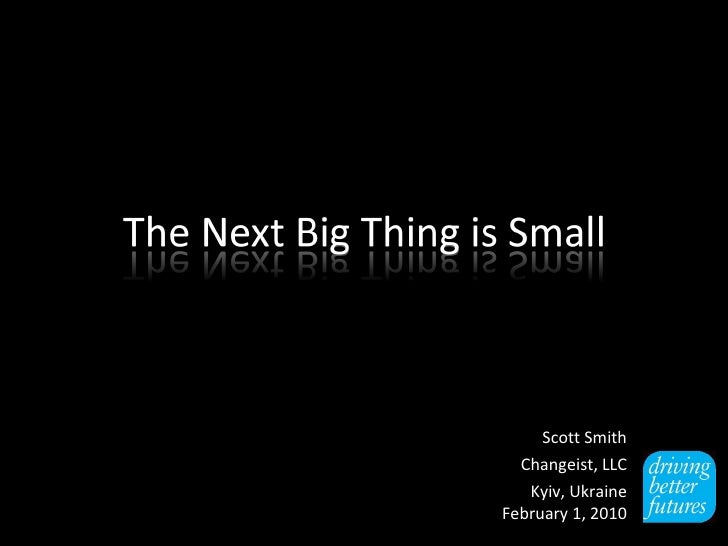 Scott Smith Changeist, LLC Kyiv, Ukraine February 1, 2010