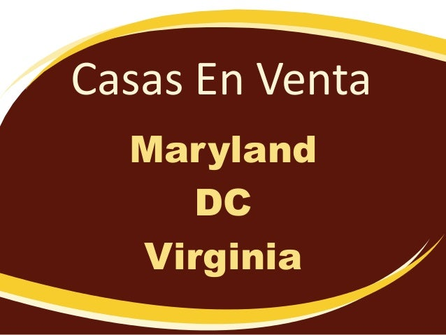 Casas En Venta Maryland DC Virginia