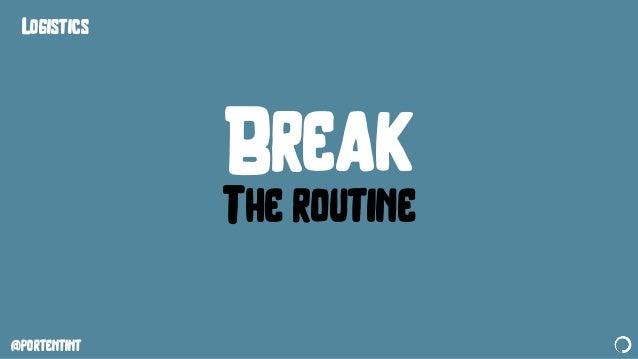 @portentint Break The routine Logistics