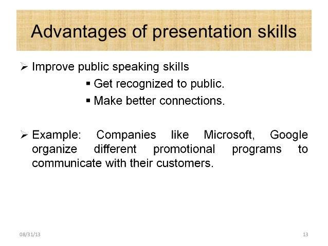 Advantages of presentation skills 08/31/13 13