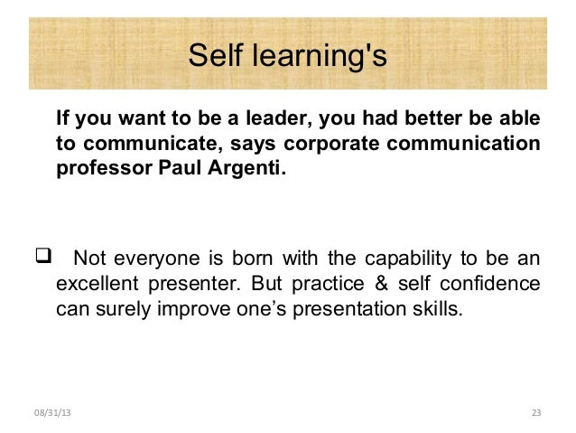 Self learning's If you want to be a leader, you had better be able to communicate, says corporate communication professor ...