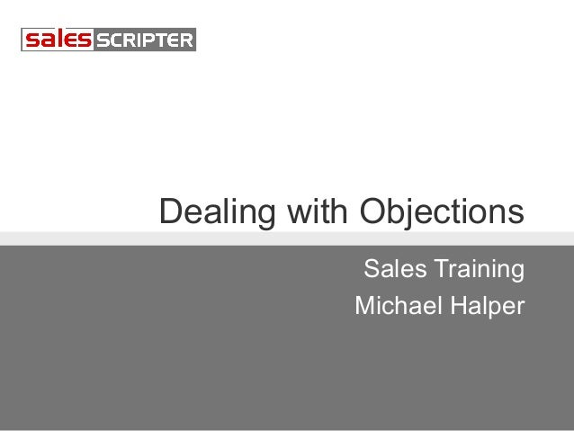 Dealing with Objections Sales Training Michael Halper