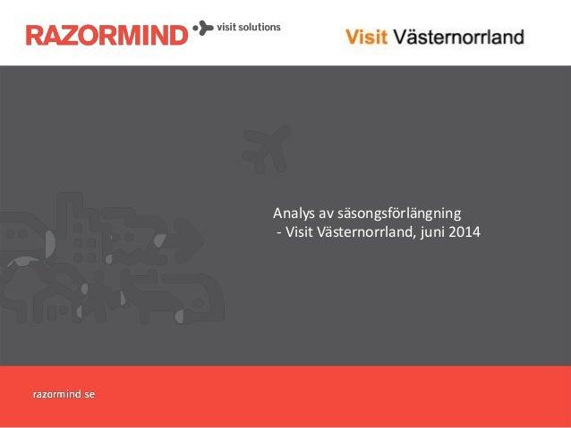Analys av säsongsförlängning - Visit Västernorrland, juni 2014