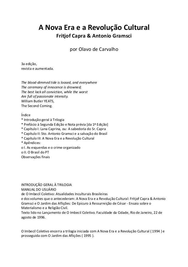 A Nova Era e a Revolução Cultural  Fritjof Capra & Antonio Gramsci  por Olavo de Carvalho  3a edição,  revista e aumentada...