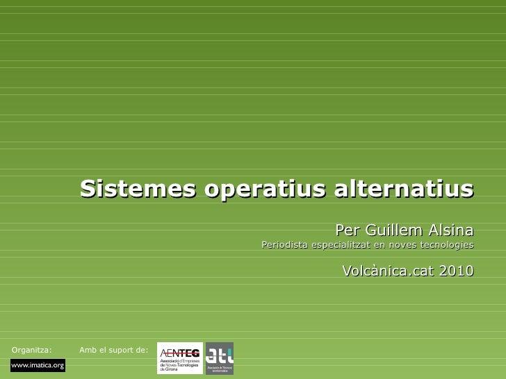 Sistemes operatius alternatius                                                 Per Guillem Alsina                         ...