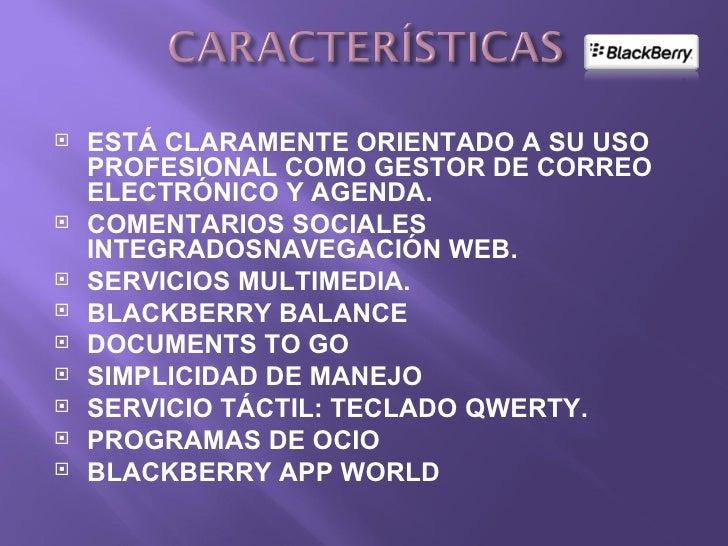    Se han desarrollado una gran cantidad de programas para BlackBerry OS, entre los cuales podemos    destacar:   NICE O...