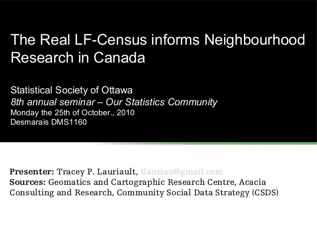 The Real LF-Census informs Neighbourhood Research in Canada Statistical Society of Ottawa 8th annual seminar – Our Statist...
