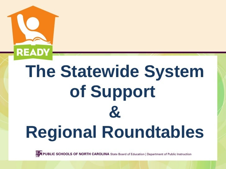The Statewide System     of Support          &Regional Roundtables
