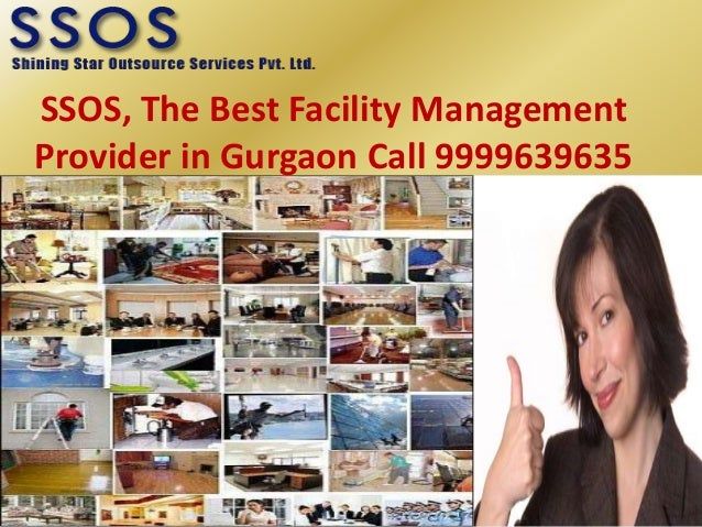 SSOS, The Best Facility Management Provider in Gurgaon Call 9999639635