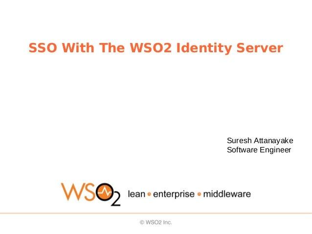 SSO With The WSO2 Identity ServerSuresh AttanayakeSoftware Engineer