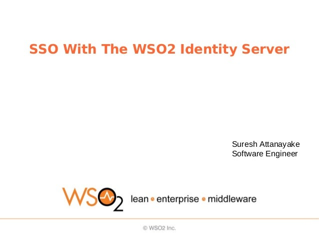 SSO With The WSO2 Identity ServerSuresh AttanayakeSoftware Engineer