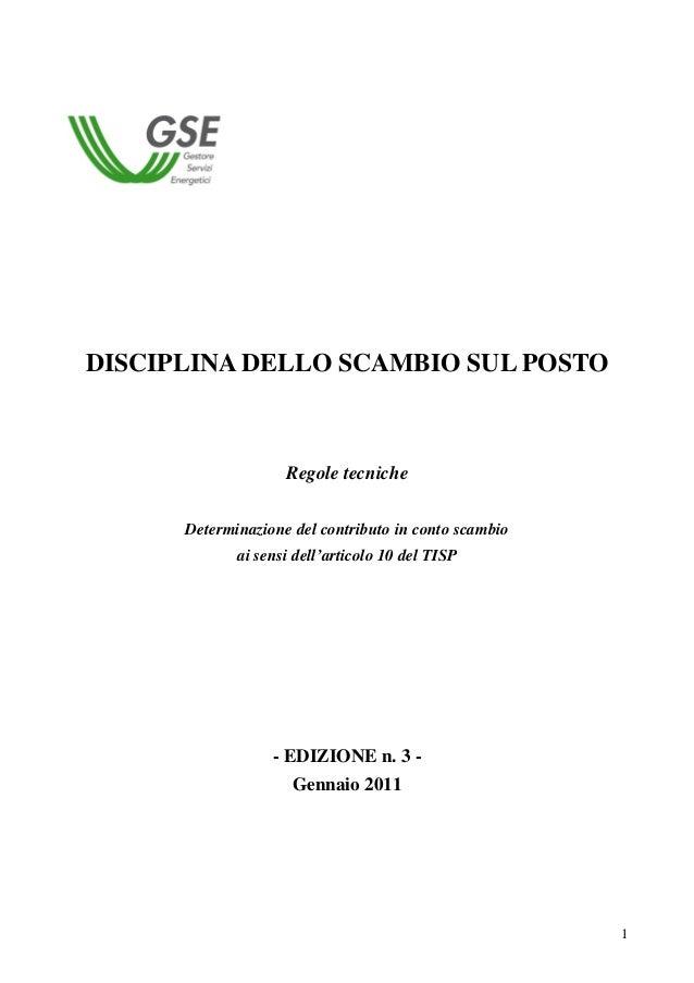 1DISCIPLINA DELLO SCAMBIO SUL POSTORegole tecnicheDeterminazione del contributo in conto scambioai sensi dell'articolo 10 ...