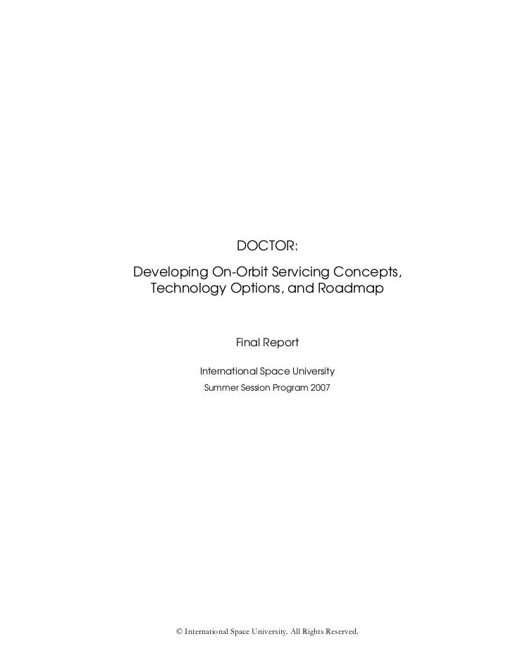 DOCTOR:Developing On-Orbit Servicing Concepts,  Technology Options, and Roadmap                       Final Report        ...