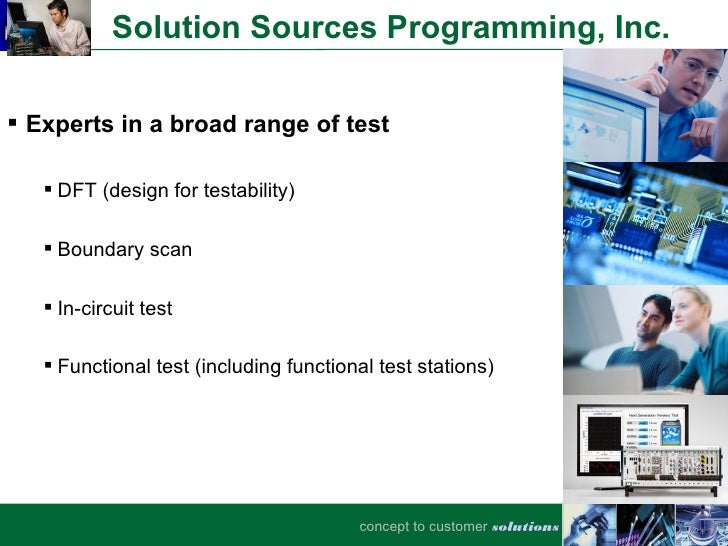 Solution Sources Programming, Inc. Experts in a broad range of test    DFT (design for testability)    Boundary scan   ...
