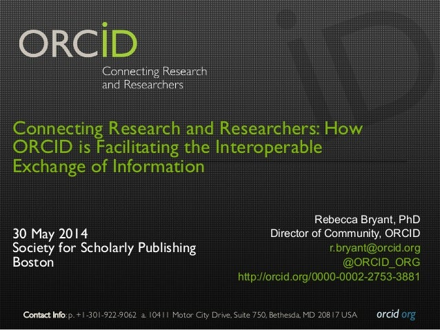 orcid.org	  Contact Info: p. +1-301-922-9062 a. 10411 Motor City Drive, Suite 750, Bethesda, MD 20817 USA	  Connecting Res...