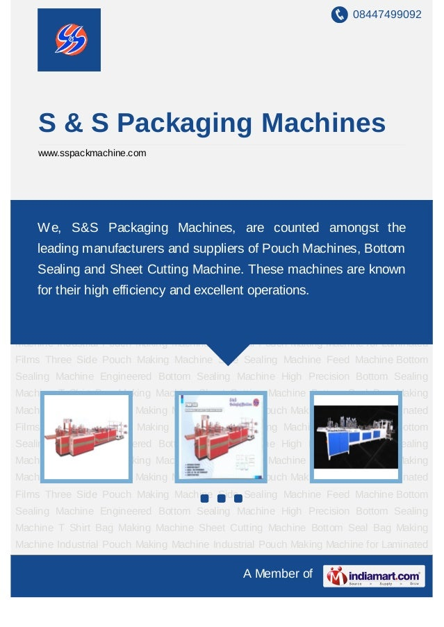 08447499092    S & S Packaging Machines    www.sspackmachine.comIndustrial Pouch Making Machine Industrial Pouch Making Ma...