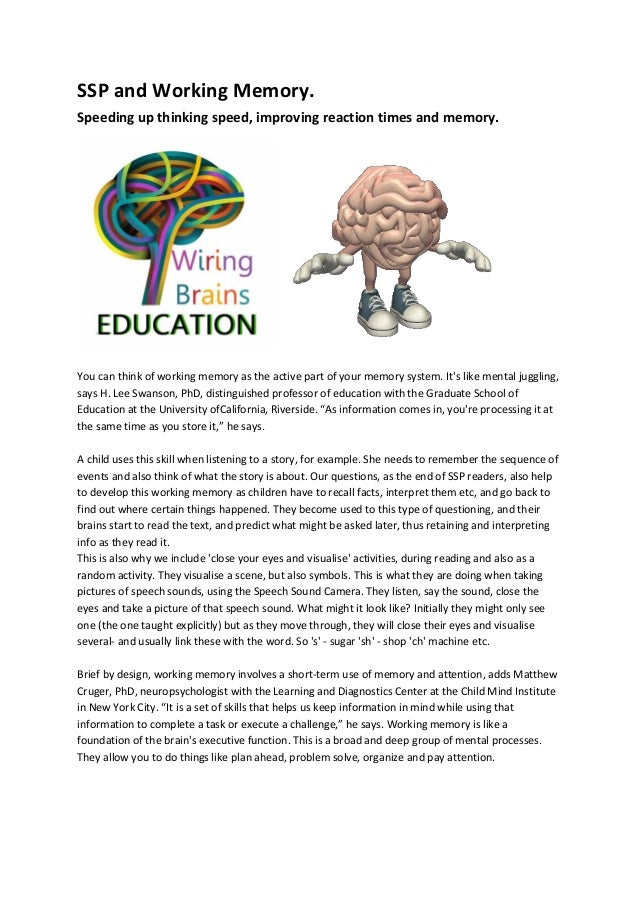 SSP and Working Memory. Speeding up thinking speed, improving reaction times and memory. You can think of working memory a...