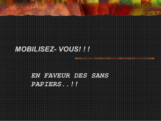 MOBILISEZ- VOUS! ! !    EN FAVEUR DES SANS    PAPIERS..!!