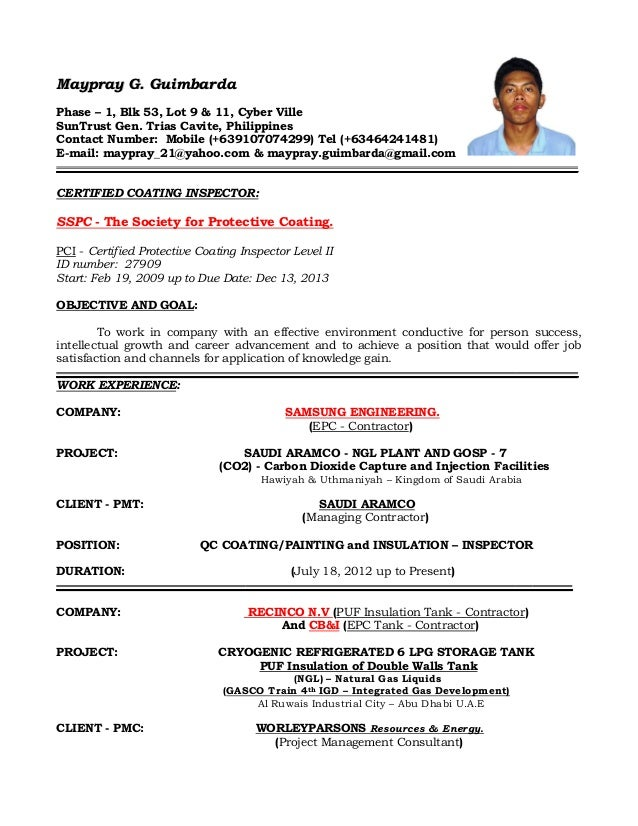 Superb RESUME OF QAQC INSPECTOR COATING/PAINTING AND INSULATION. Maypray G.  GuimbardaPhase U2013 1, Blk 53, Lot 9 U0026 11, Cyber POSITION: QC ...