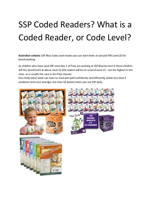 SSP Coded Readers? What is a Coded Reader, or Code Level? Australian schools: SSP Blue Code Level means you can start them...