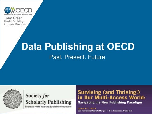 Data Publishing at OECDPast. Present. Future.Toby GreenHead of Publishingtoby.green@oecd.org
