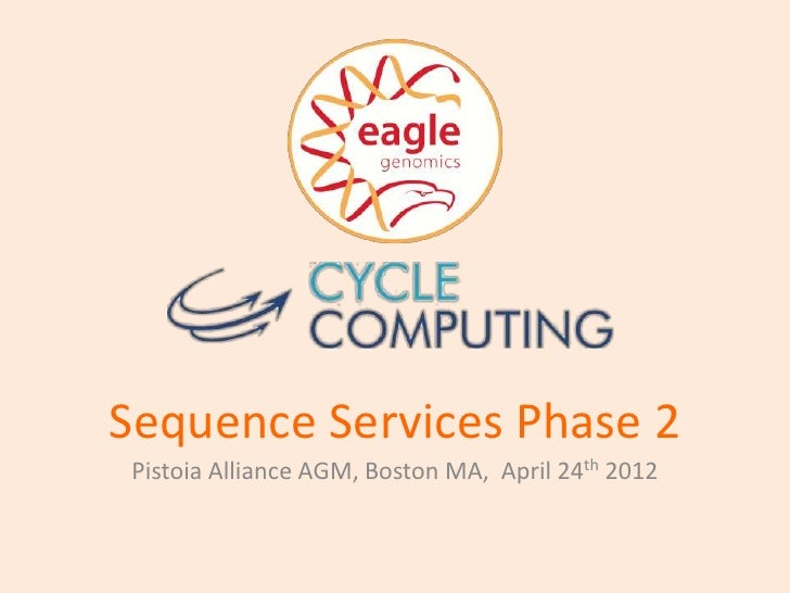 Sequence Services Phase 2Pistoia Alliance AGM, Boston MA, April 24th 2012