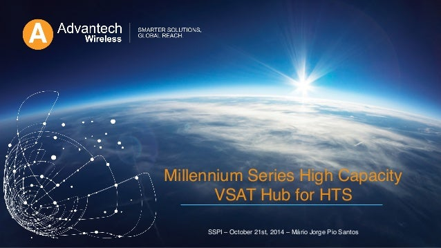 1 Millennium Series High Capacity VSAT Hub for HTS 