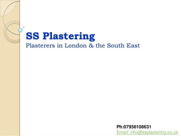 SS Plastering Plasterers in London & the South East Ph:07956108631 Email: info@ssplastering.co.uk