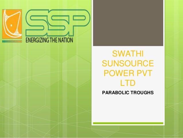 SWATHI SUNSOURCE POWER PVT LTD PARABOLIC TROUGHS