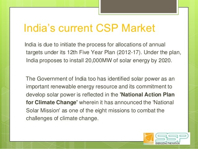 India's current CSP Market India is due to initiate the process for allocations of annual targets under its 12th Five Year...