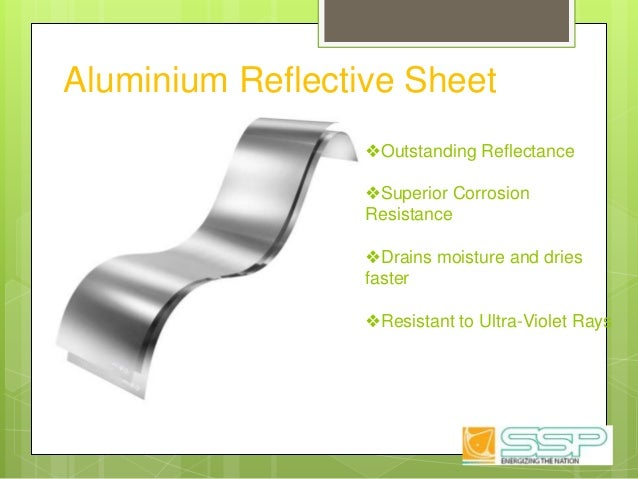 Aluminium Reflective Sheet ❖Outstanding Reflectance ❖Superior Corrosion Resistance ❖Drains moisture and dries faster ❖Resi...