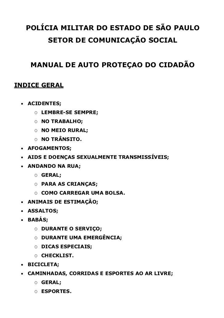 POLÍCIA MILITAR DO ESTADO DE SÃO PAULO         SETOR DE COMUNICAÇÃO SOCIAL    MANUAL DE AUTO PROTEÇAO DO CIDADÃOINDICE GER...